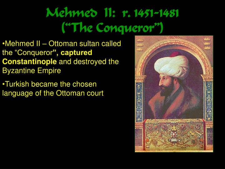 Mehmed  II:  r. 1451-1481