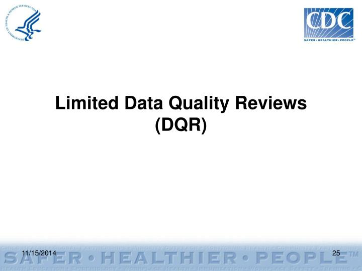 Limited Data Quality Reviews (DQR)