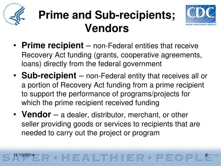 Prime and Sub-recipients;