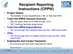 recipient reporting instructions cppw