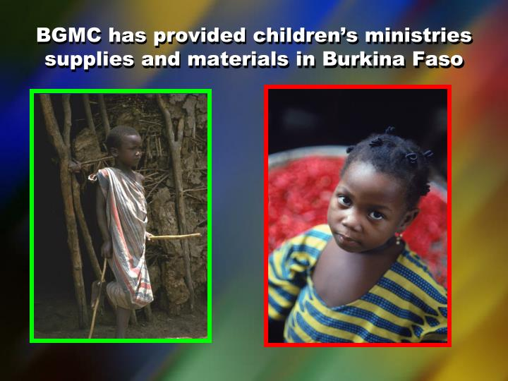 BGMC has provided children's ministries supplies and materials in Burkina Faso