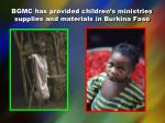bgmc has provided children s ministries supplies and materials in burkina faso