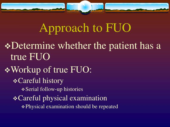 Approach to FUO