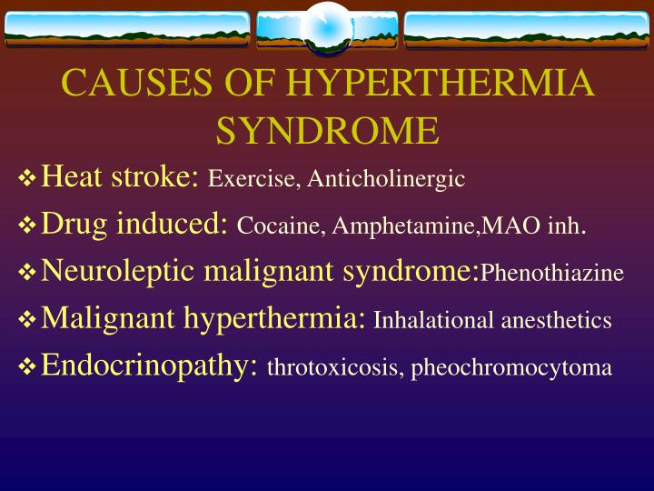 CAUSES OF HYPERTHERMIA SYNDROME
