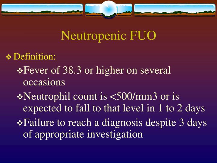 Neutropenic FUO