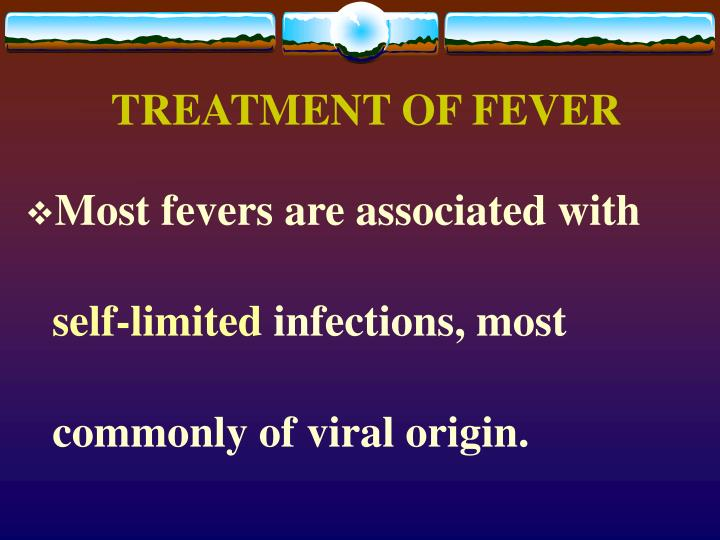 TREATMENT OF FEVER