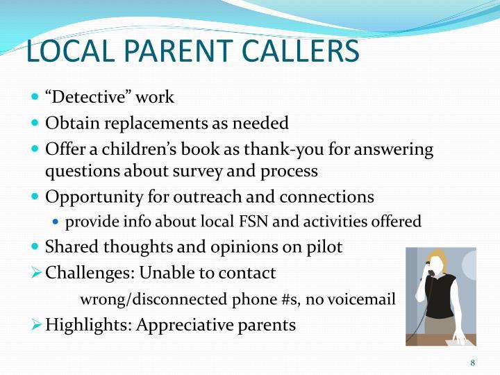 LOCAL PARENT CALLERS