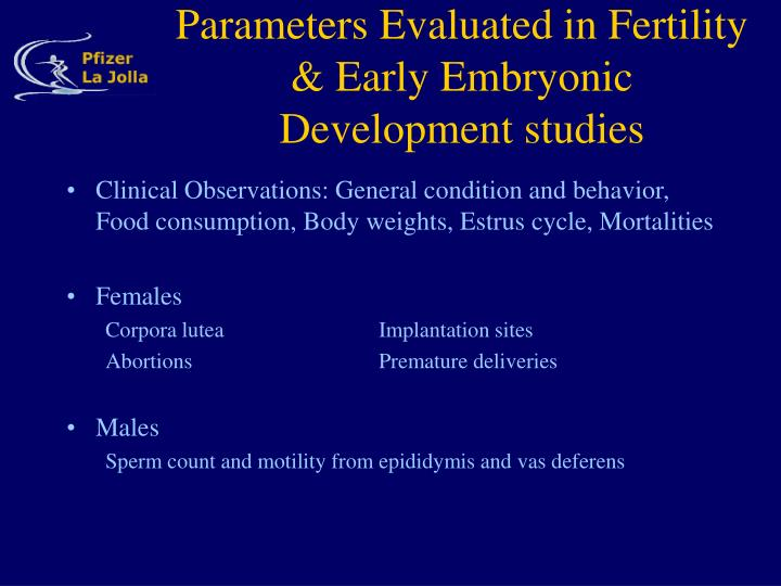 Parameters Evaluated in Fertility & Early Embryonic Development studies