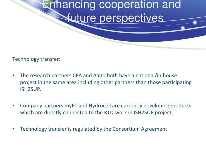 Enhancing cooperation and future perspectives