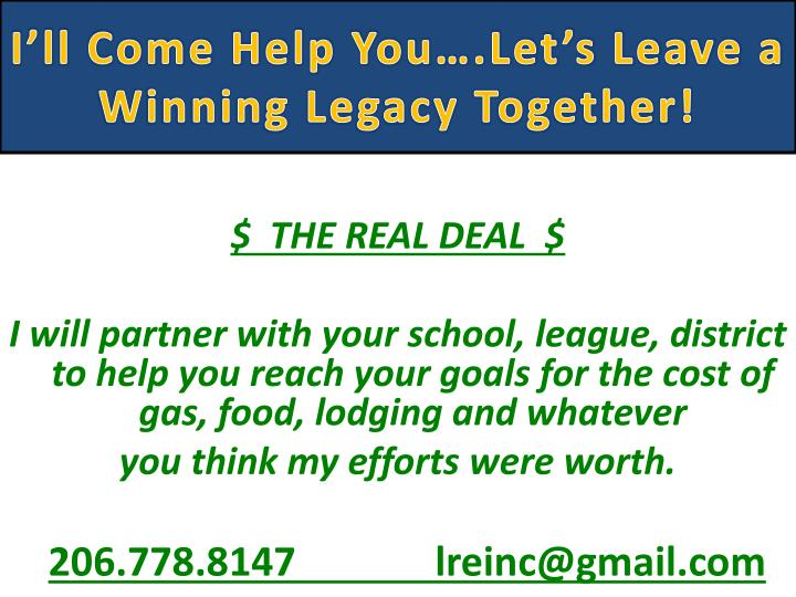 I'll Come Help You….Let's Leave a Winning Legacy Together!