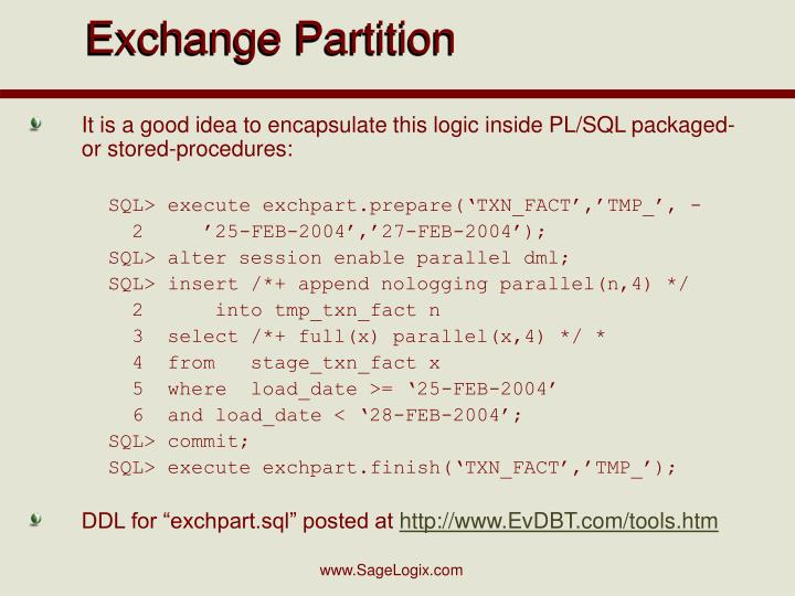 It is a good idea to encapsulate this logic inside PL/SQL packaged- or stored-procedures: