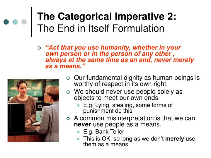 the use of the categorical imperative essay The golden rule- do unto other as you would have them do unto you yes, corny as hell, but it works if you make a decision and think of yourself as suffering the potential outcome it will often help to make a wiser and more considerate and ethical decision.
