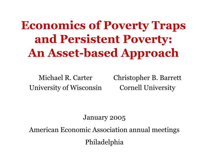 Economics of poverty traps and persistent poverty an asset based approach