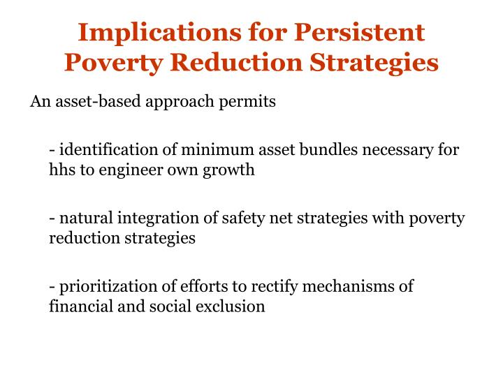 Implications for Persistent Poverty Reduction Strategies