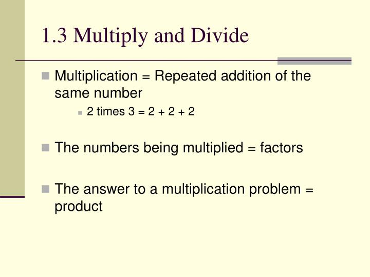 1.3 Multiply and Divide