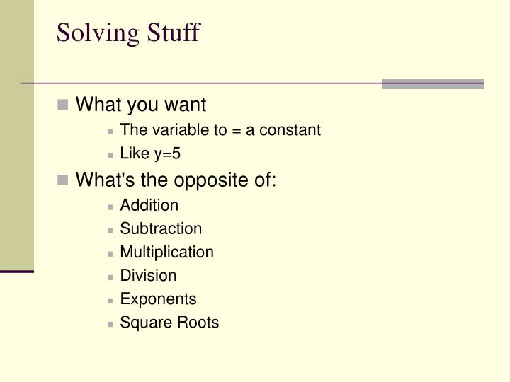 Solving Stuff