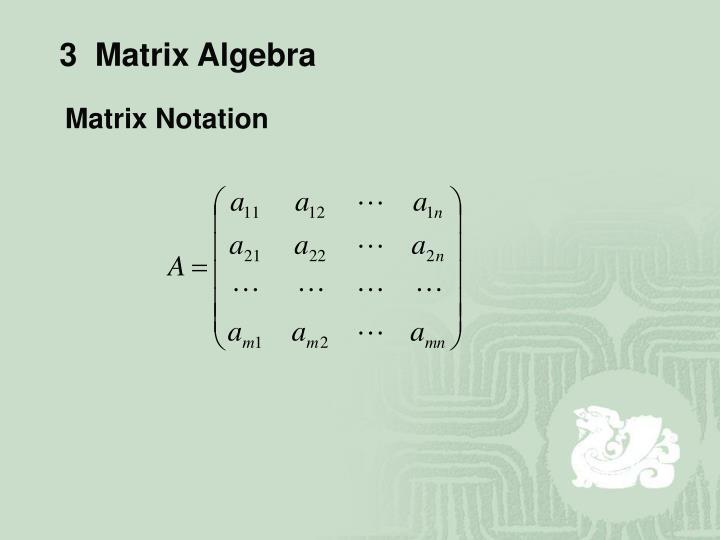 3  Matrix Algebra