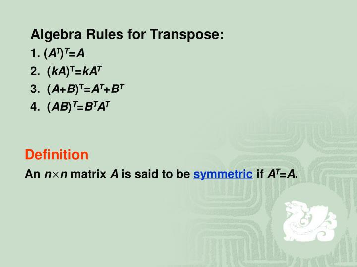 Algebra Rules for Transpose: