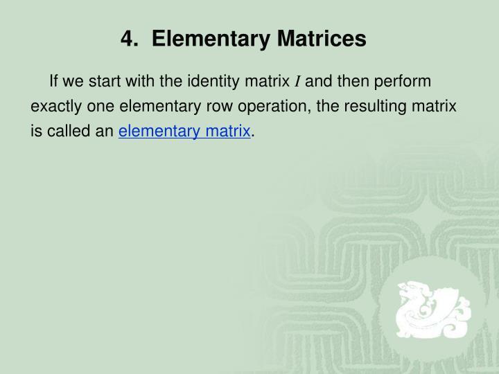 4.  Elementary Matrices