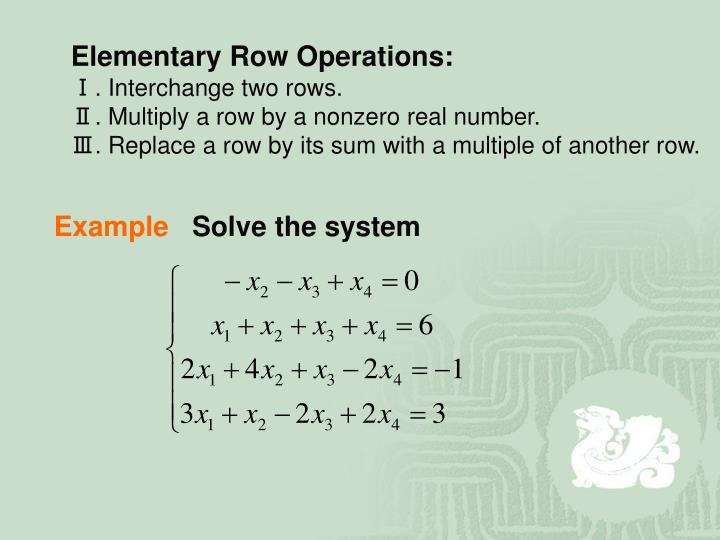 Elementary Row Operations: