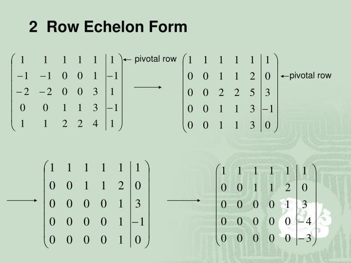 2  Row Echelon Form