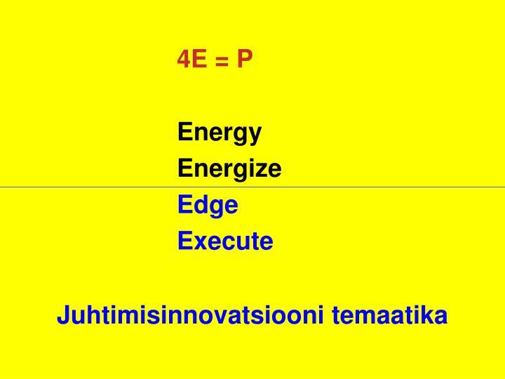 4E = P