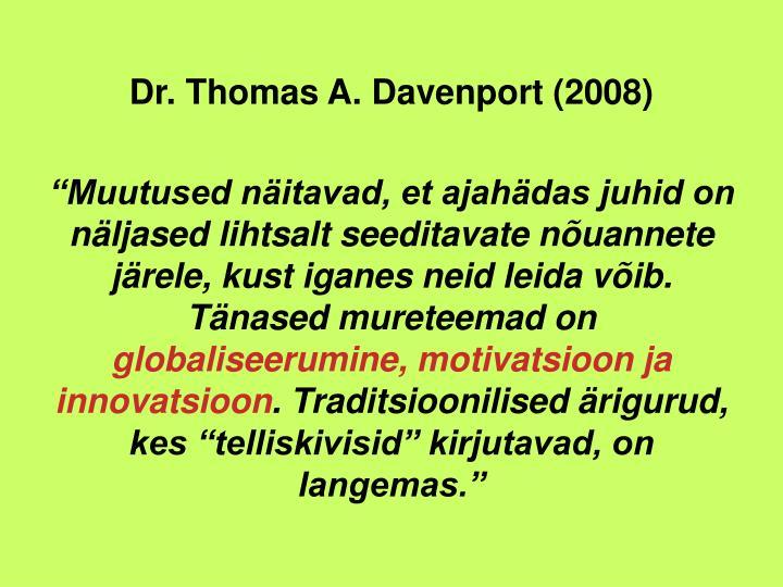 Dr. Thomas A. Davenport (2008)