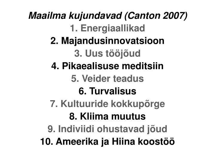 Maailma kujundavad (Canton 2007)