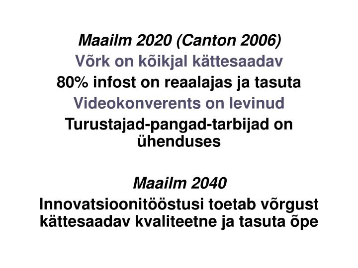Maailm 2020 (Canton 2006)