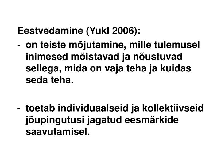 Eestvedamine (Yukl 2006):