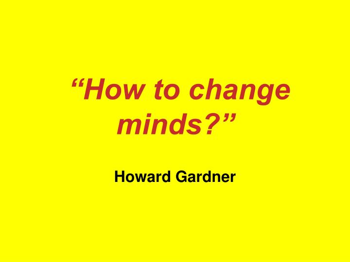 How to change minds?