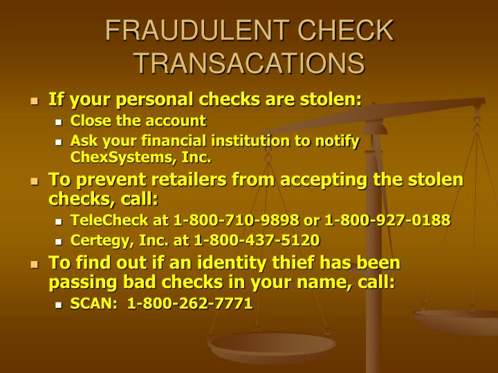 FRAUDULENT CHECK TRANSACATIONS