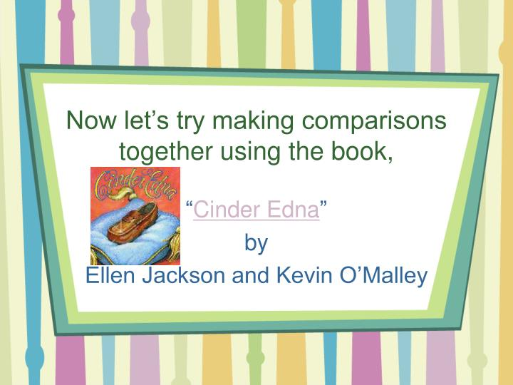 Now let's try making comparisons together using the book,