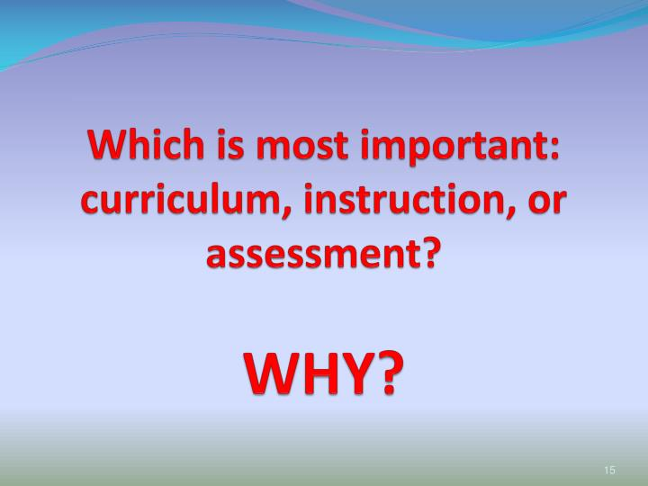 Which is most important: curriculum,