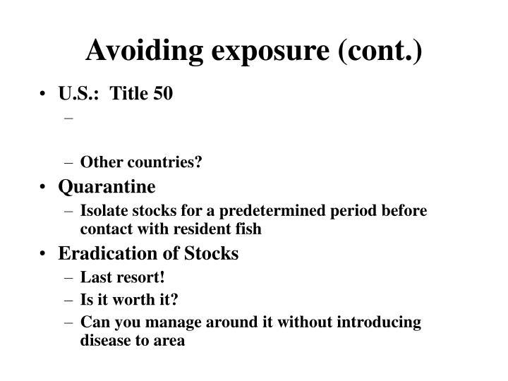 Avoiding exposure (cont.)