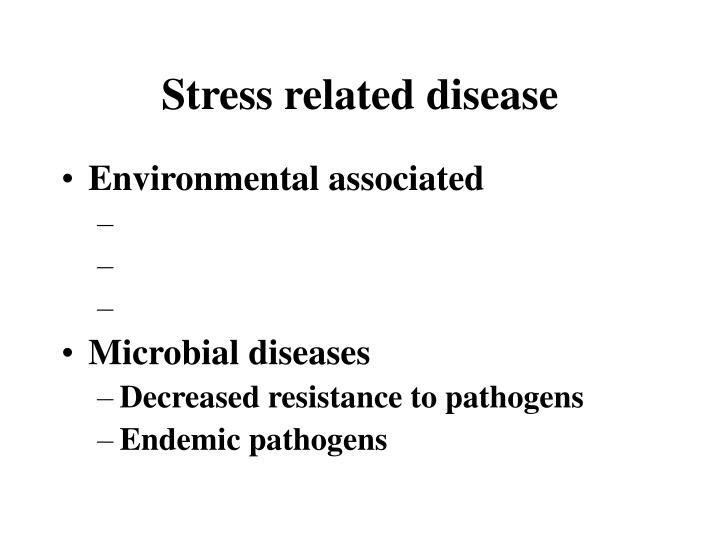 Stress related disease