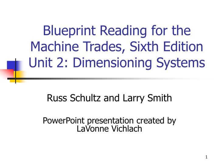 Blueprint reading for the machine trades sixth edition unit 2 dimensioning systems