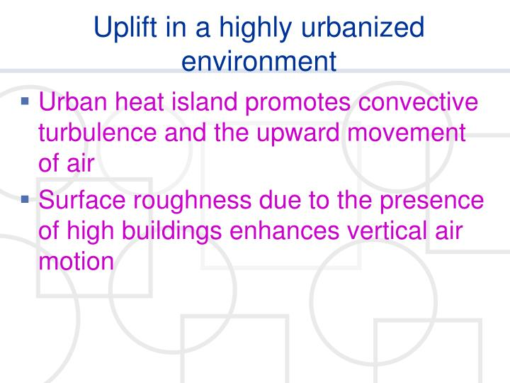 Uplift in a highly urbanized environment