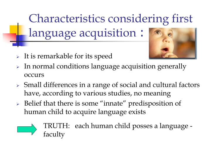 Characteristics considering first language acquisition