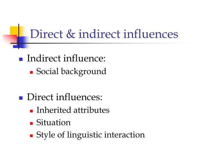 Direct & indirect influences