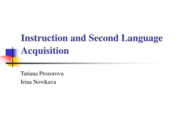 Instruction and second language acquisition