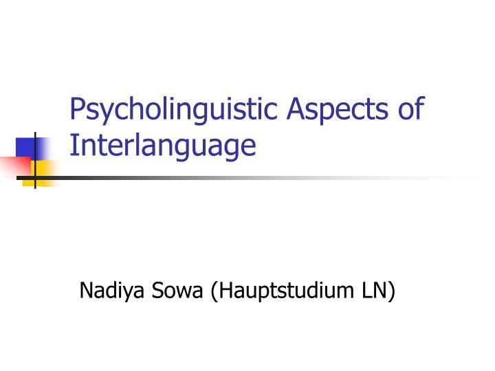 Psycholinguistic Aspects of Interlanguage