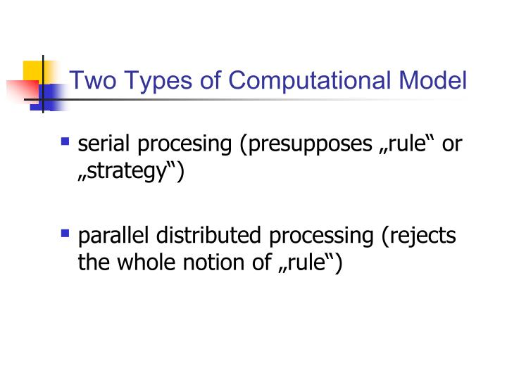 Two Types of Computational Model