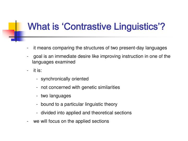 What is 'Contrastive Linguistics'?