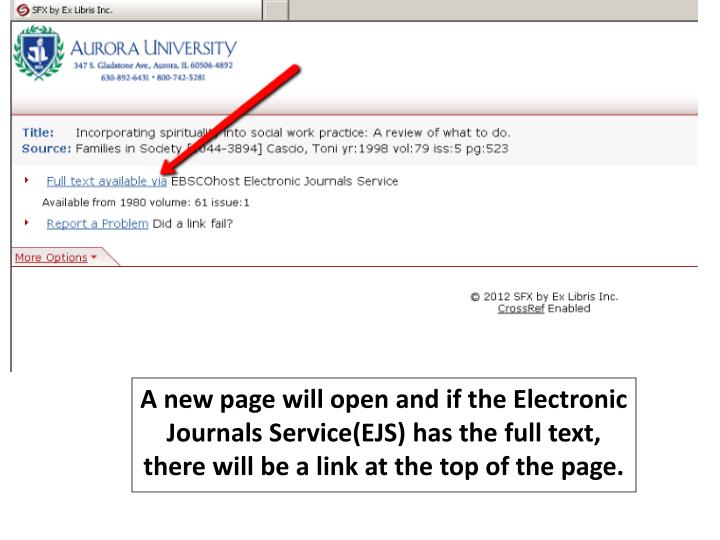 A new page will open and if the Electronic Journals Service(EJS) has the full text, there will be a link at the top of the page.