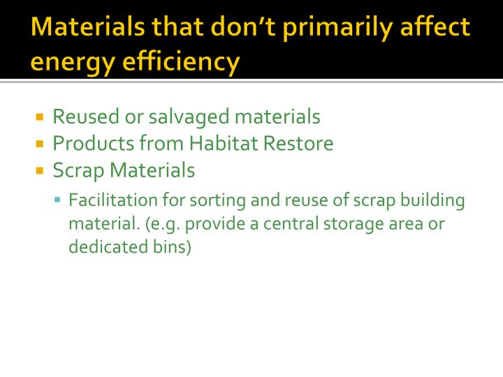 Materials that don't primarily affect energy efficiency