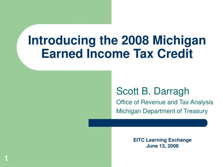 Introducing the 2008 Michigan Earned Income Tax Credit