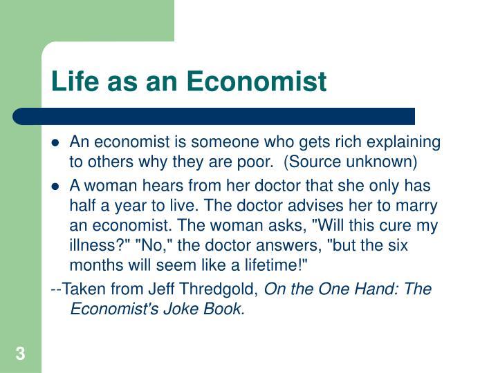 Life as an Economist