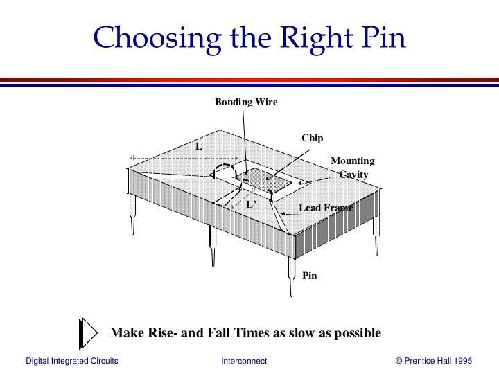 Choosing the Right Pin