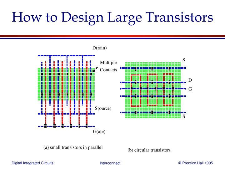 How to Design Large Transistors